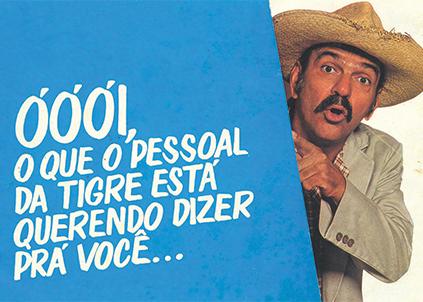 Nos anos 1970, personagens da TV protagonizaram comerciais da marca, como Zeca Diabo, interpretado por Lima Duarte em O Bem Amado